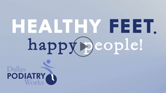 dallas podiatry works video